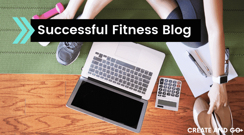 How I Started a Fitness Blog and Made Money in My First 4 Months