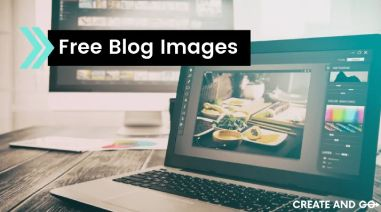 Free Blog Images: 9 Best Sites to Grab Beautiful Stock Images