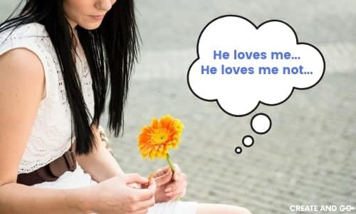 He loves me... He loves me not...