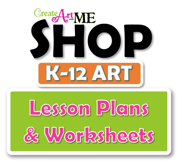 SHOP Create Art with ME for ART lesson plans and technique worksheets