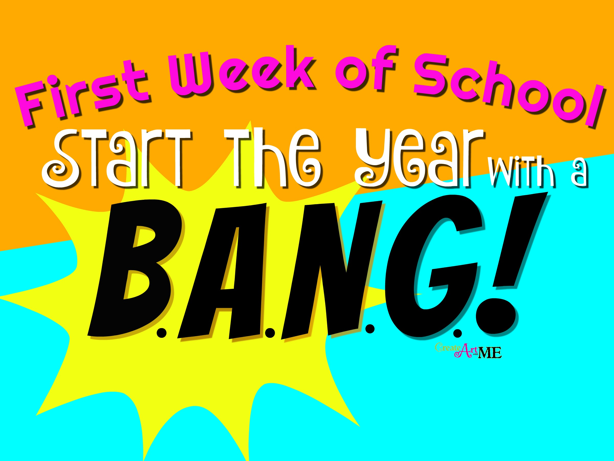 First Week of School - Start the Year with a BANG! - Create Art with ME [ 1800 x 2400 Pixel ]