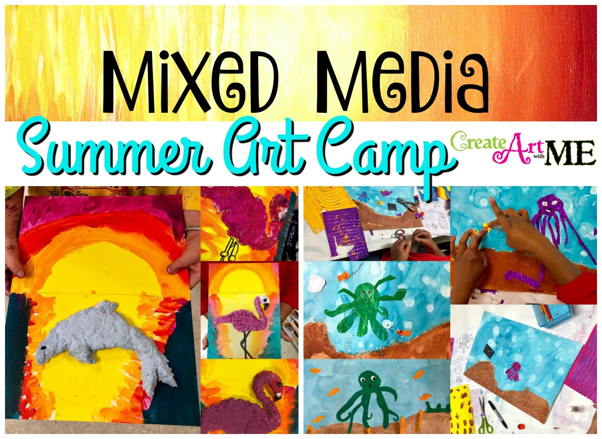 Mixed Media Art Summer Camp Project Ideas