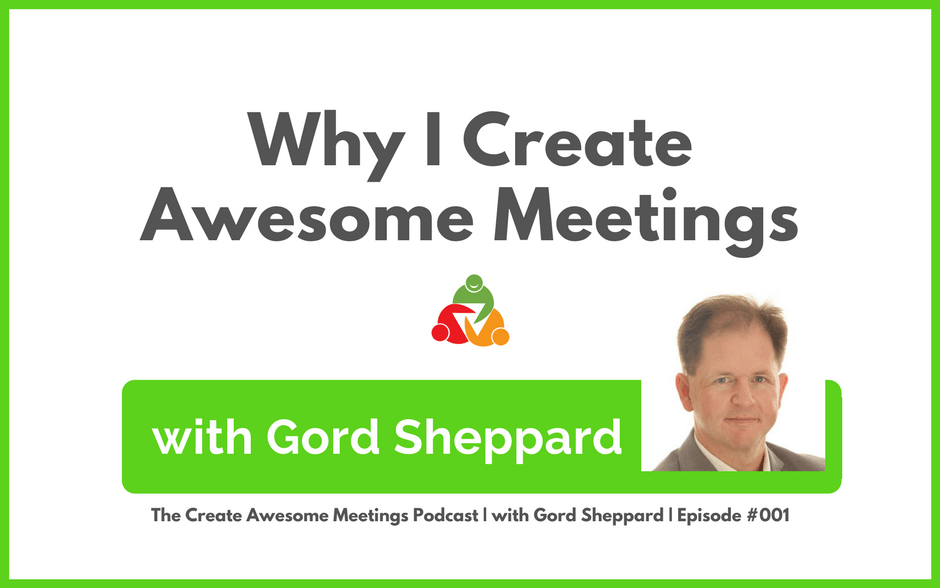 CAM 001: Why I Create Awesome Meetings