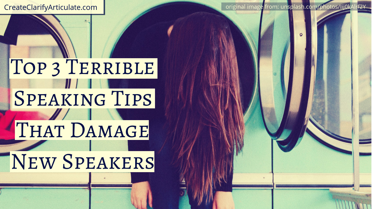Top 3 Terrible Speaking Tips That Damage New Speakers