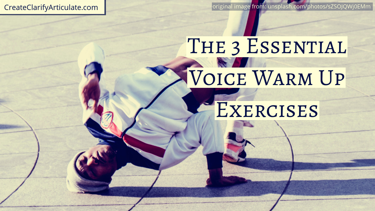 The 3 Essential Voice Warm Up Exercises