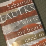 Book - Where my heart used to beat by Sebastian Faulks