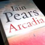 Book: Arcadia by Iain Pears