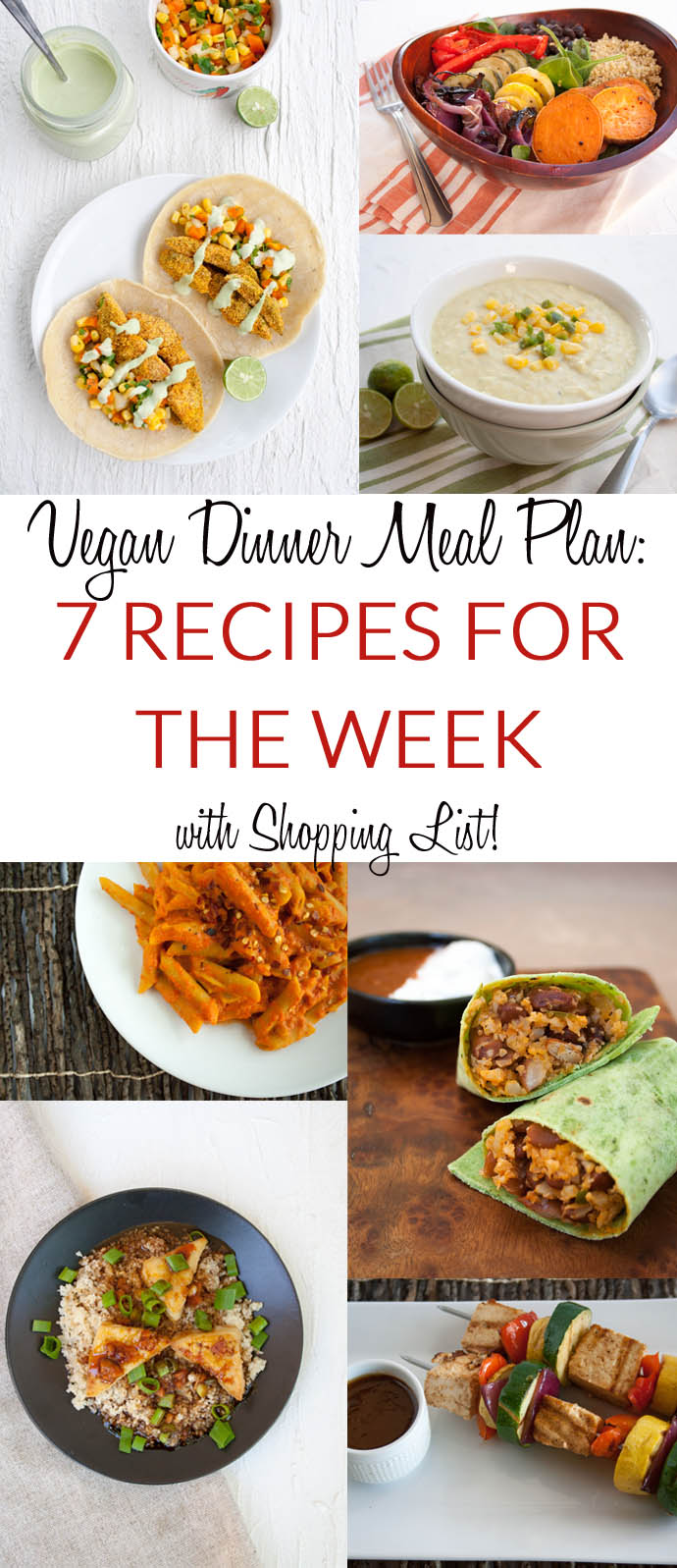 Vegan Dinner Meal Plan: 7 Recipes For the Week with Shopping List - This is a great resource for those of you who are busy and struggling to figure out what to make for dinner.