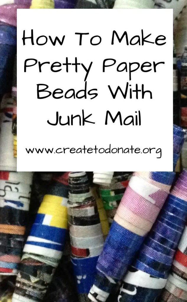 Make paper beads junk mail Create To Donate