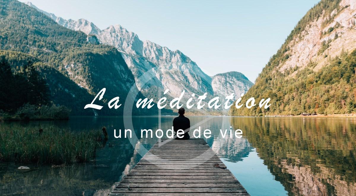 La méditation un mode de vie- Createur Recherche Paix Interieure