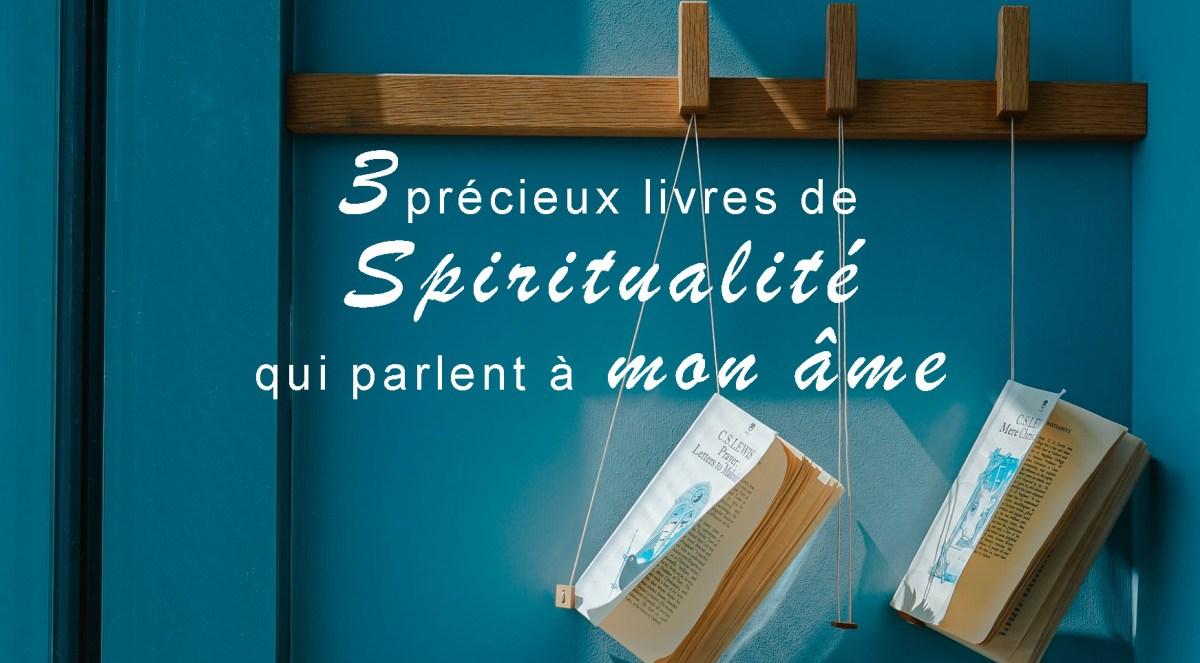 Trois précieux livres de spiritualité
