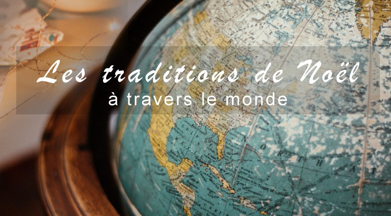 Image article : les traditions de Noël à travers le monde
