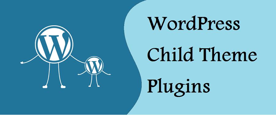 10 Free Wordpress Child Theme Plugins For Faster Development