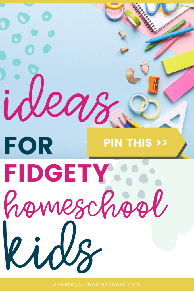 Ideas for fidgety homeschool kids // Try these ideas next time you've got a fidgety homeschooler - They're sure to help both them and you!