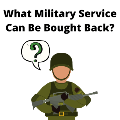 What Military Service Can Be Bought Back?