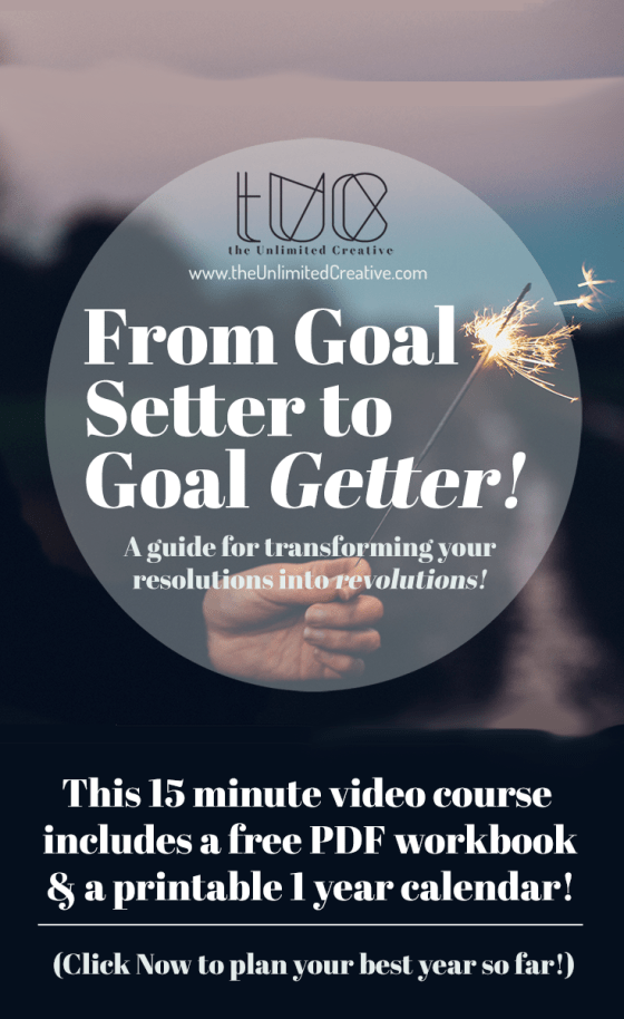 From Goal Setter to Goal Getter! A guide for transforming your resolutions into revolutions!