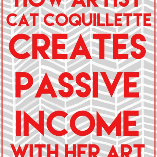 How Artist Cat Coquillette Makes Passive Income With Her Art