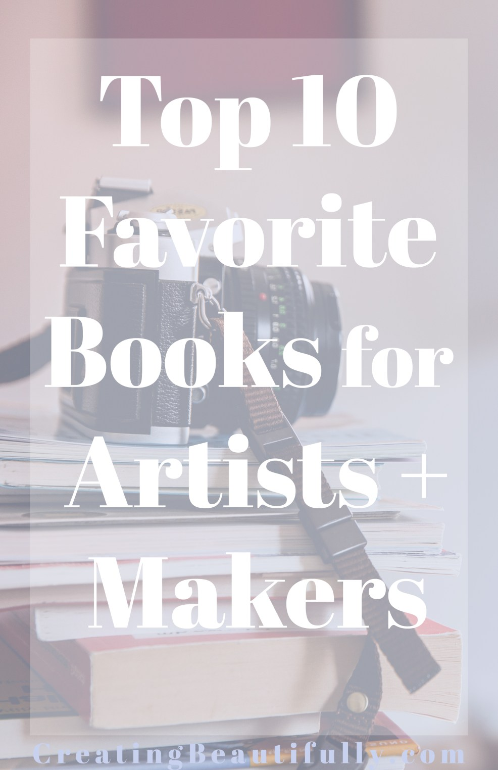 Top 10 Favorite Books for Artists + Makers