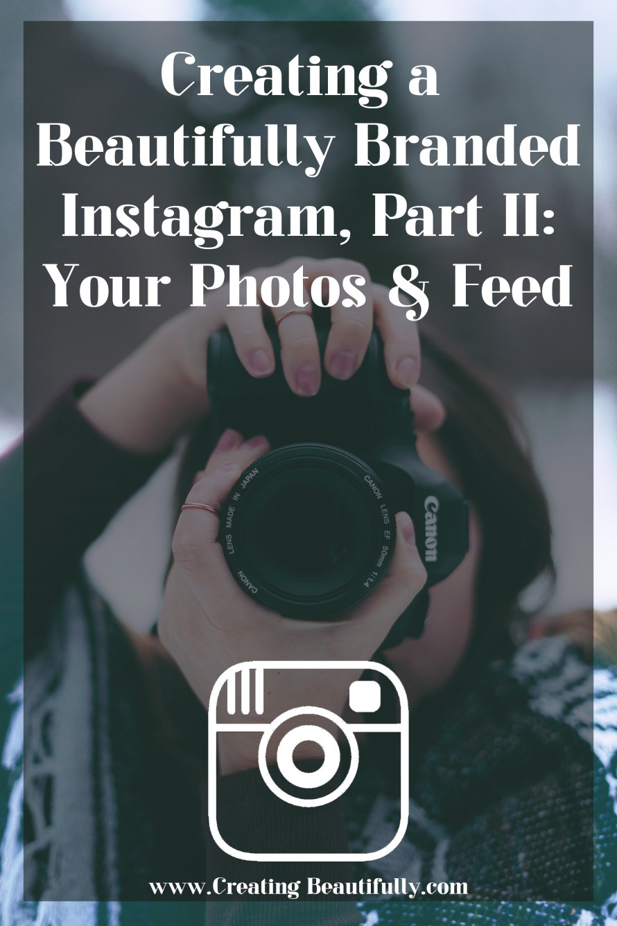 Awesome!! Creating a Beautifully Branded Instagram Part II: Your Photos & Feed
