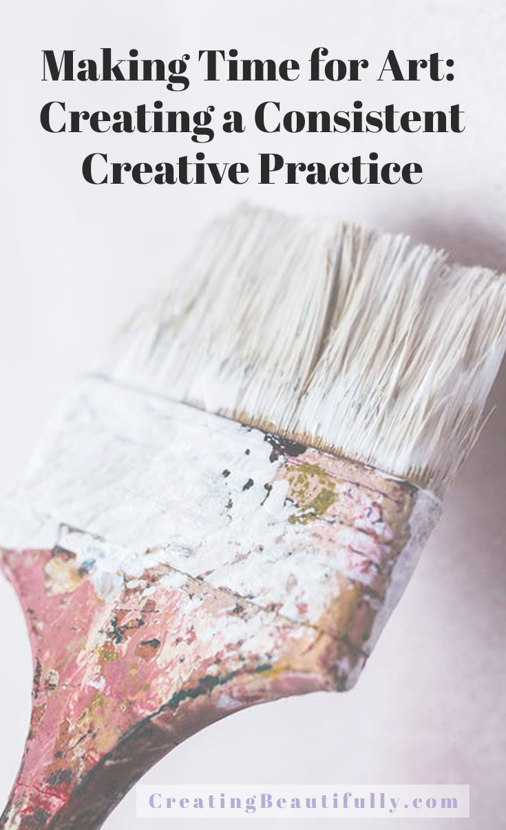 Making Time for Art: Creating a Consistent Creative Practice