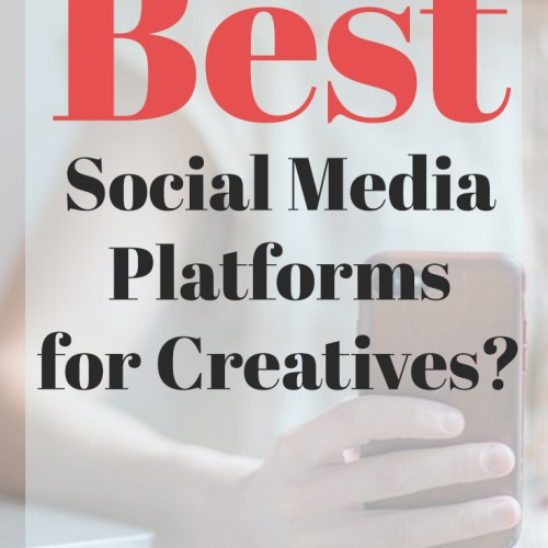 The Best Social Media Platforms for Creatives