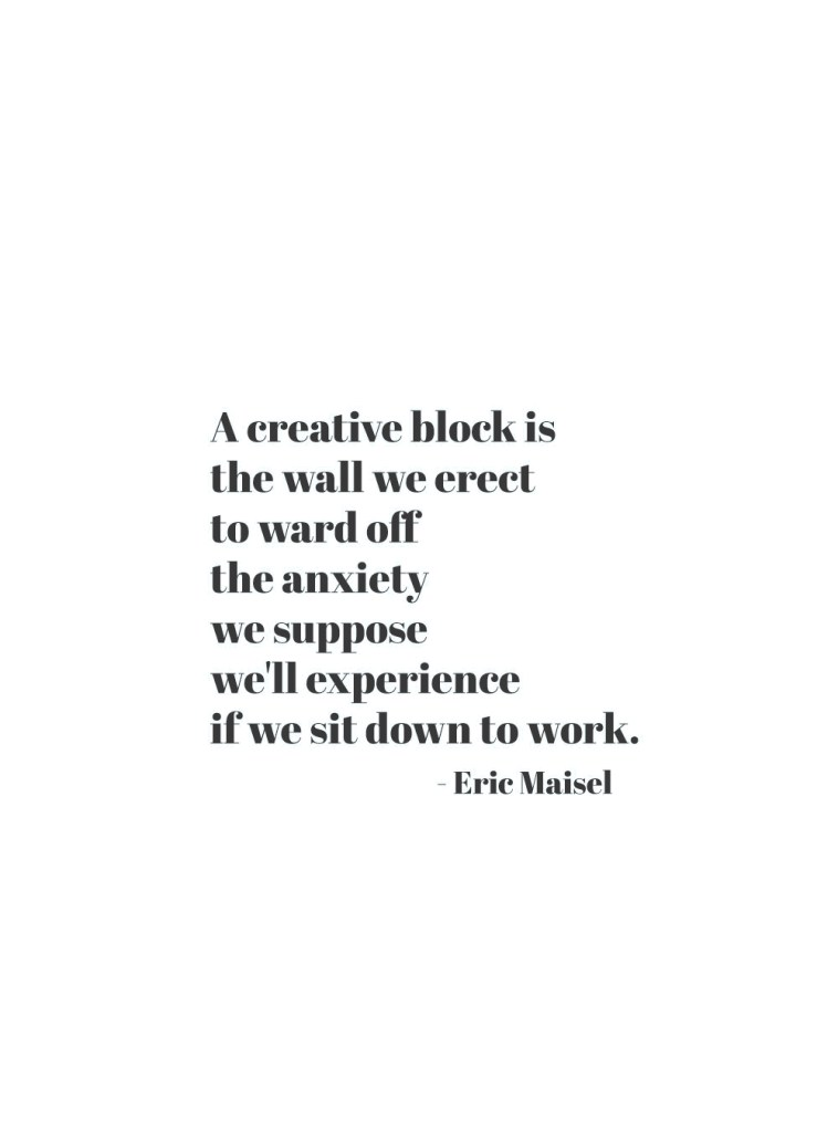 quote about creative blocks by Eric Masiel | CreatingBeautifully.com