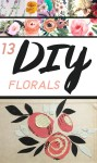 Check out these fun (and pretty!!) 13 DIY Florals at CreatingBeautifully.com