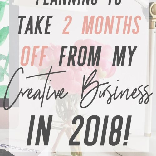 How I'm Going to Take 2 Months off in 2018! (Psst: it's passive income from my art and products, affiliate marketing, and planning for it. Learn how you can do this, too!)