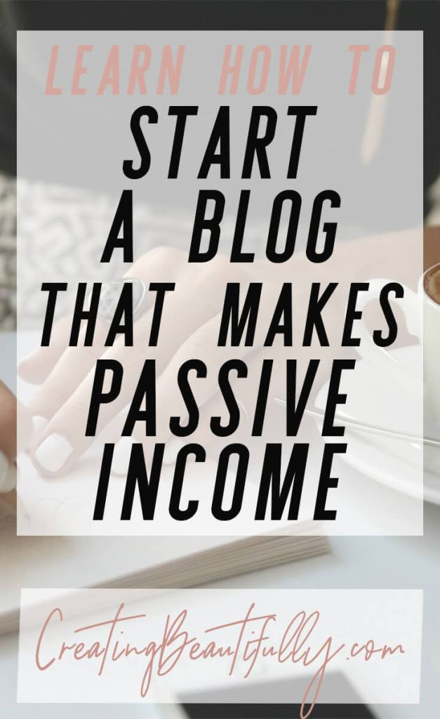 Want passive income from blogging? Check out this free tutorial: How to Start a Blog That Makes Passive Income on CreatingBeautifully.com