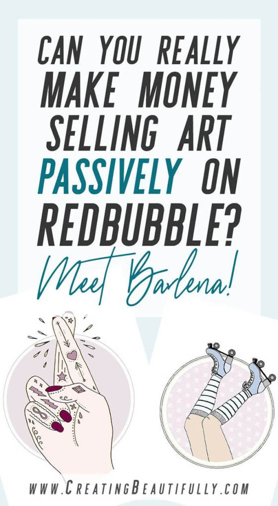 Have you ever wondered how artists make money on sites like RedBubble? And if you can, too? Check out this post: Selling Art Passively on RedBubble: Meet Barlena