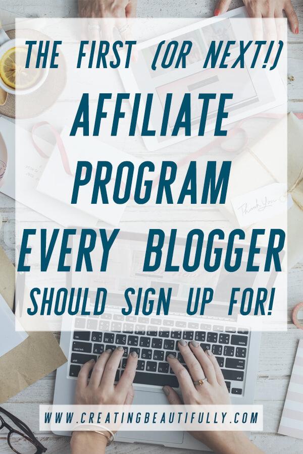 The First (or next!) Affiliate Program Every Blogger Should Sign Up For. #affiliatemarketing #bloggingtips