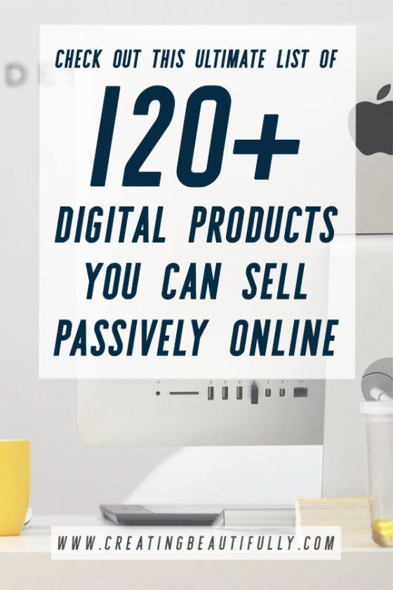 Check out this Ultimate List of 120+ Digital Products You Can Sell Passively Online! #passiveincome #blogging