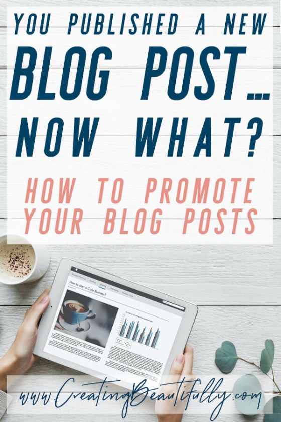 Learn How to Promote Your Blog Posts in 3 Easy Ways. #creatingbeautifully #blogpromotion #bloggingtips