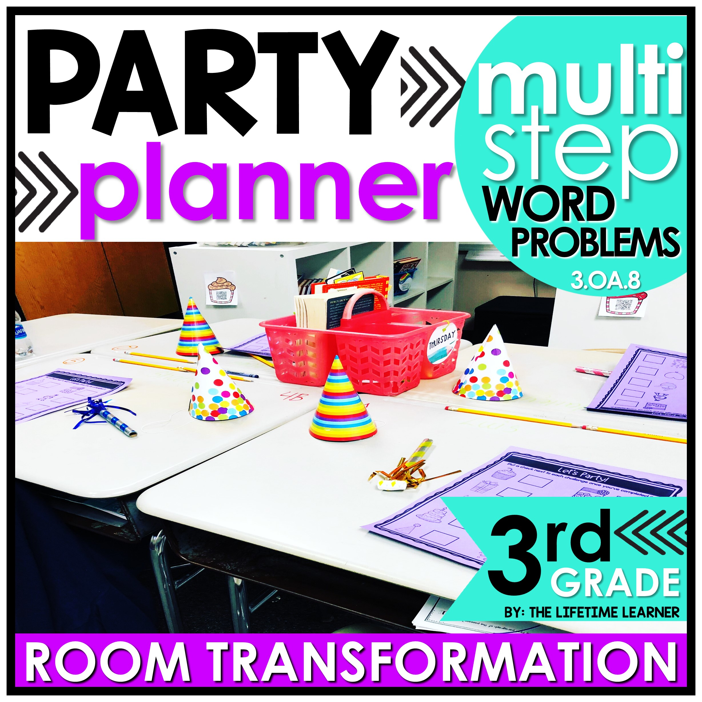 3rd Grade Multi-Step Word Problems   Party Planner Classroom Transformation  - The Lifetime Learner [ 2456 x 2456 Pixel ]