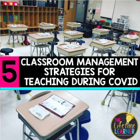 desks socially distanced with words 5 classroom management strategies for teaching during covid