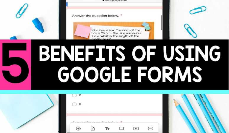 5 Benefits of Google Forms