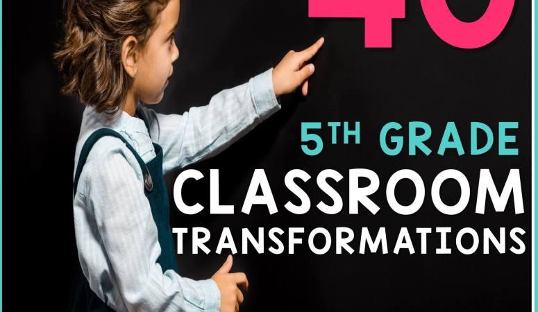 Fifth Grade Classroom Transformations