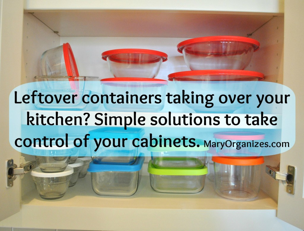 Too Many Leftover Containers A Little Bit About Organizing