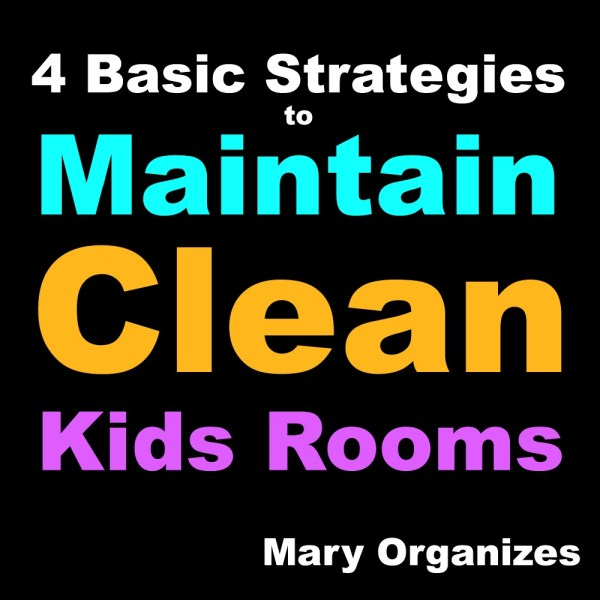 4 Basic Strategies to Maintain Clean Kids Rooms