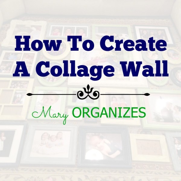 How To Create A Collage Wall