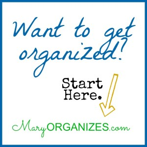Want to Get Organized? –> Start Here.