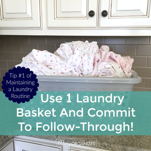 Beyond Killing the Monster – Tips for Maintaining Laundry (One Laundry Basket & Specific Loads)