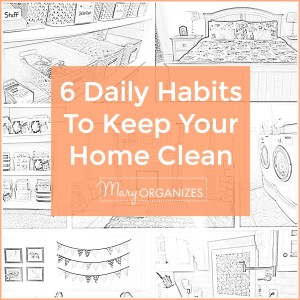 6 Daily Habits to Keep A Clean Home