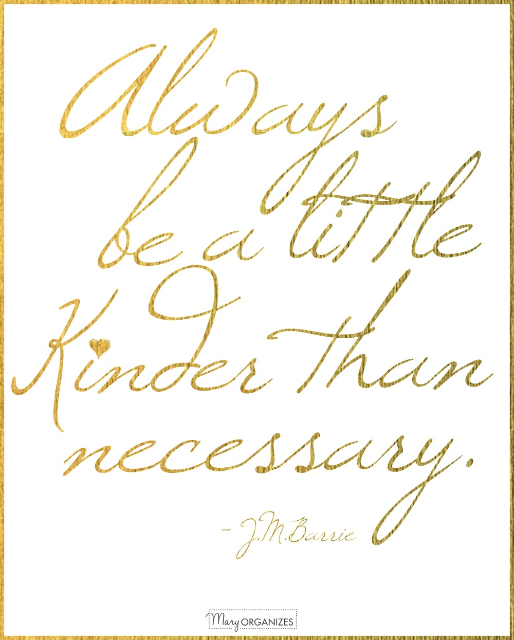 always-be-a-little-kinder-than-necessary-jm-barrie-maryorganizes