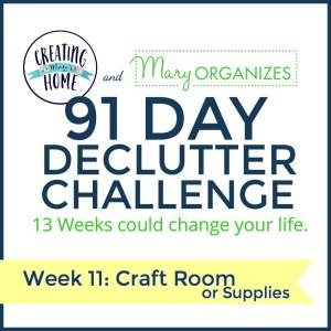 Week 11 – Craft Room {91 Day Declutter Challenge}