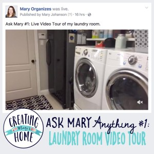 Ask Mary Anything #1 – Laundry Room Video Tour