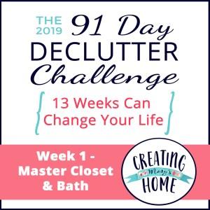 Week 1 – Master Closet & Bathroom {91 Day Declutter Challenge}