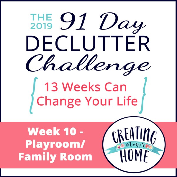 Week 10 – Playroom & Family Room {91 Day Declutter Challenge}
