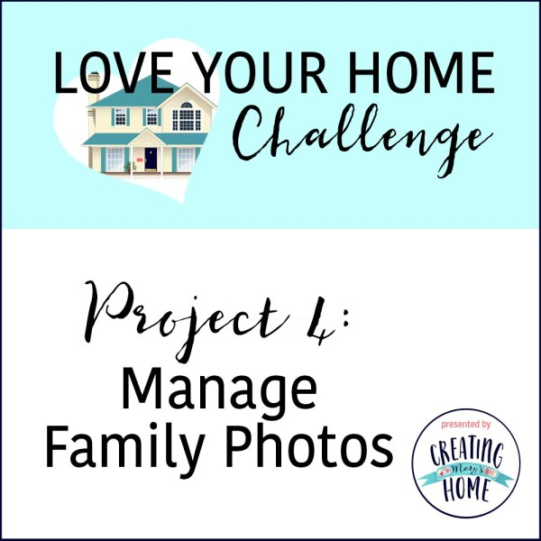 Manage Family Photos (Love Home Challenge)