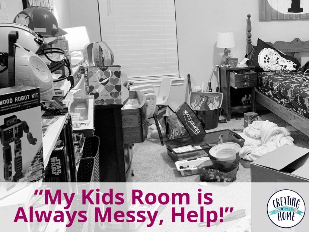 My Kids Room is Always Messy, Help!\
